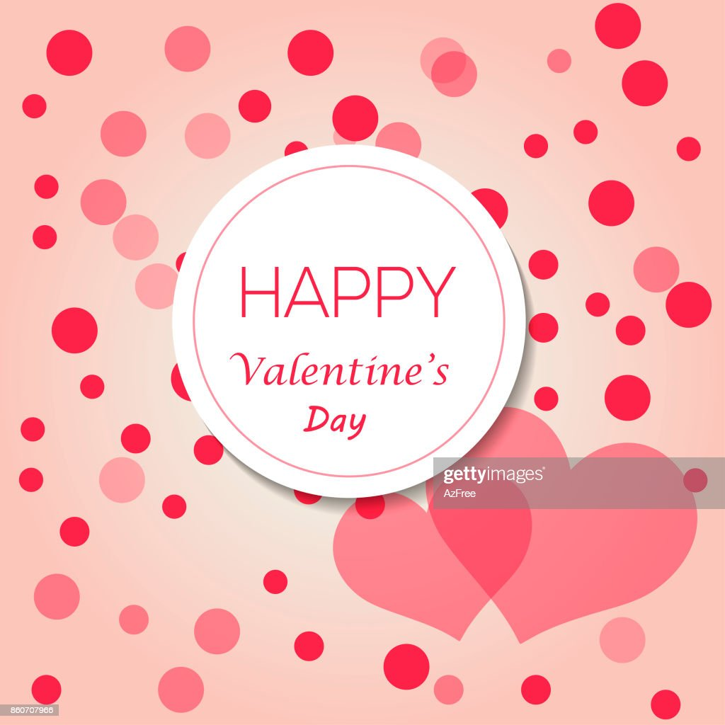 Valentine's day background with heart and circles. Vector illustration with text Happy Valentine's day.