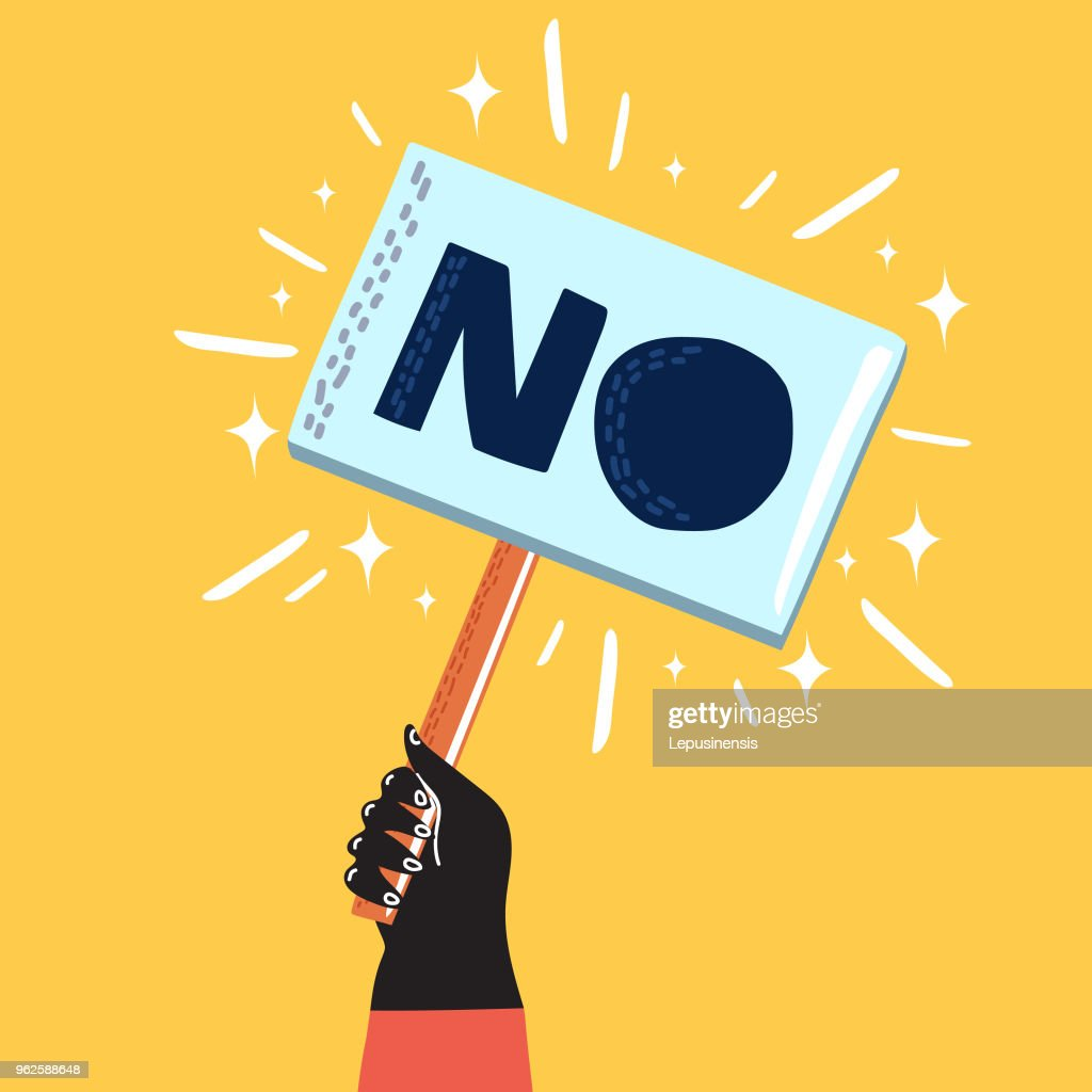 Vector cartoon illustration of human hand holding NO! sign banner. demonstration of dissent. Object on isolated background.