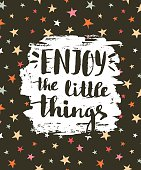 "Vector festive card with stylish lettering ""Enjoy the little things""."