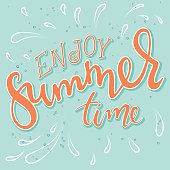 vector hand drawn lettering quote - enjoy summer time.