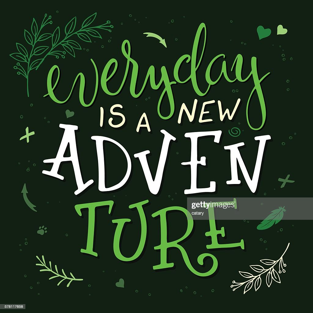 vector hand lettering quote - everyday is a new adventure