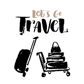 Vector illustration. Hand drawn trolley with suitcases and hand written lettering of Lets go travel.