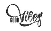 Vector illustration: Hand drawn type lettering composition of Good Vibes on white background.