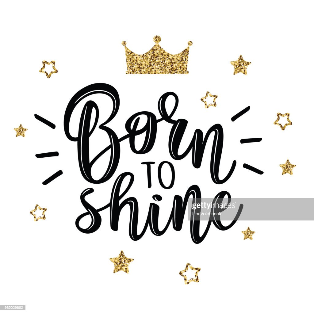Vector illustration of a slogan Born to shine