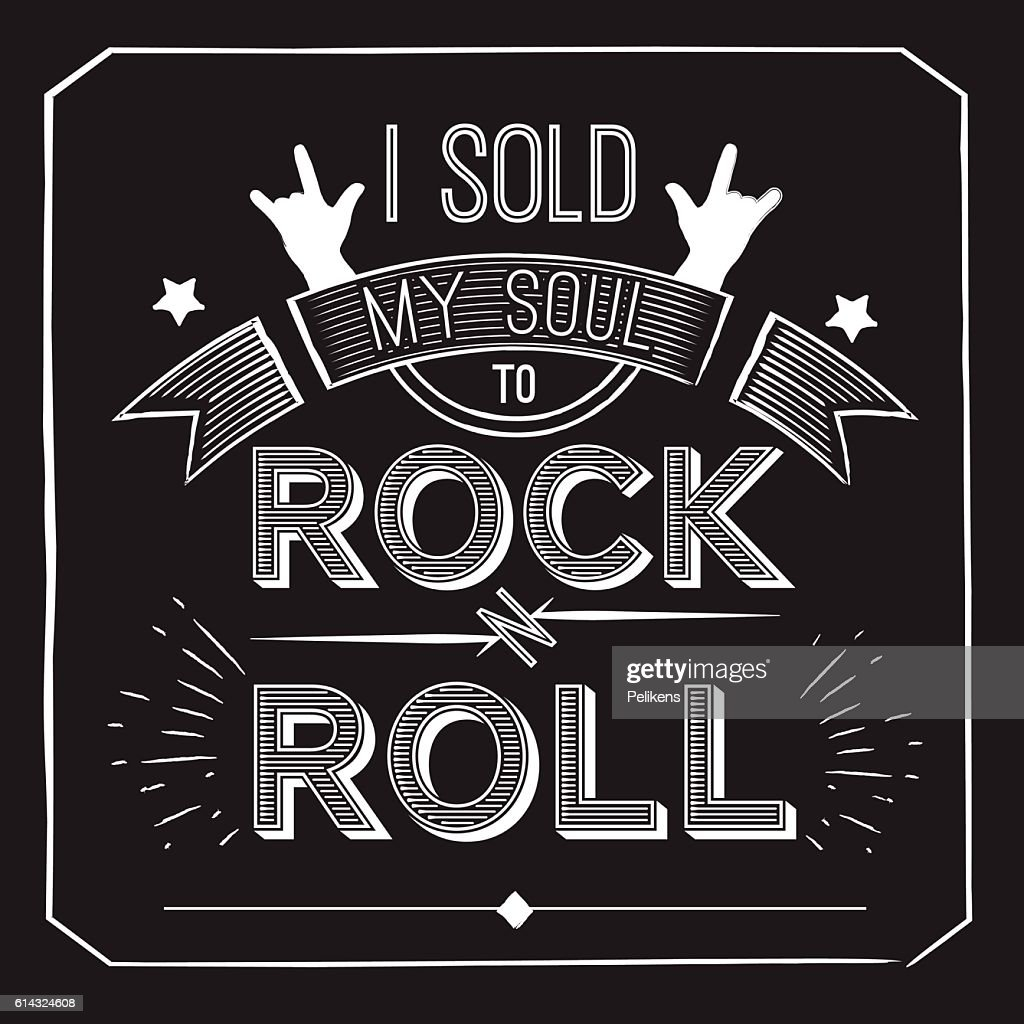 Vector quote about rock - I sold my soul to