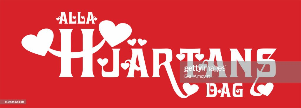 Vektor illustration with text and hearts. The text Alla hjärtans dag, The Swedish text means All Hearts Day in Swedish, Its the same day as Valentines Day. Red and white.