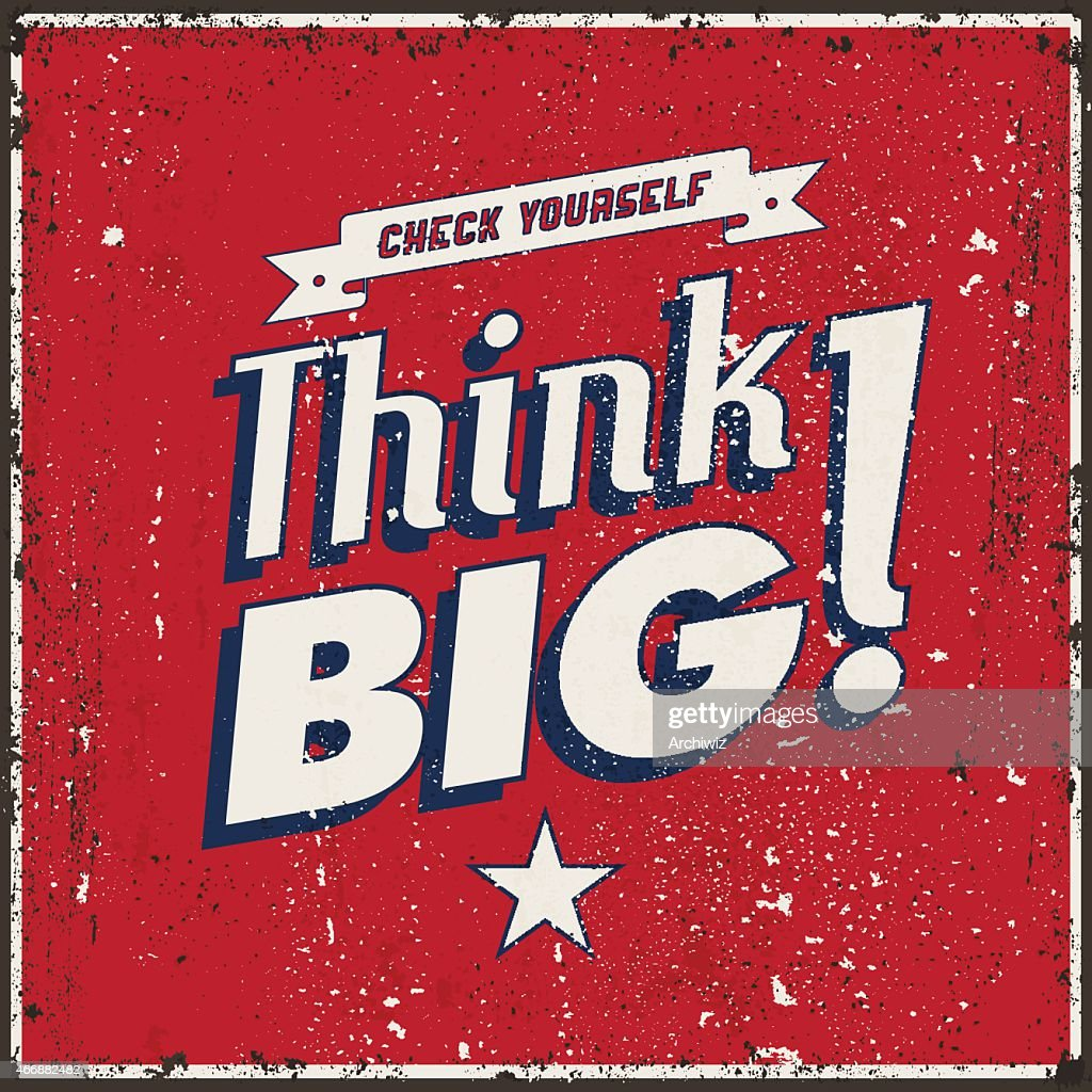 Vintage metal sign. Quote 'Chech yourself - Think Big!'.