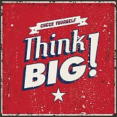 "Vintage metal sign. Quote ""Chech yourself - Think Big!""."