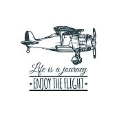 Vintage retro airplane. Life is a journey, enjoy the flight motivational quote. Hand sketch aviation illustration.