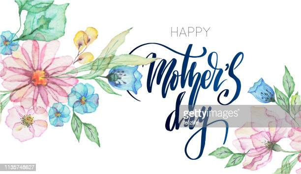 "watercolor flowers with lettering ""happy mothers day"" - mothers day text art stock illustrations"