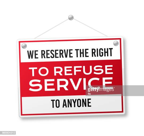we reserve the right to refuse service to anyone hanging business sign - refusing stock illustrations, clip art, cartoons, & icons