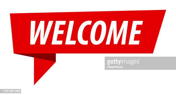 welcome - banner, speech bubble, label, ribbon template. vector stock illustration - welcome sign stock illustrations