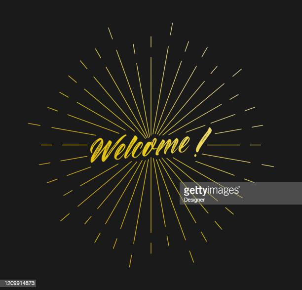 welcome. sunburst line rays. for greeting card, poster and web banner. vector illustration, design template. - welcome sign stock illustrations