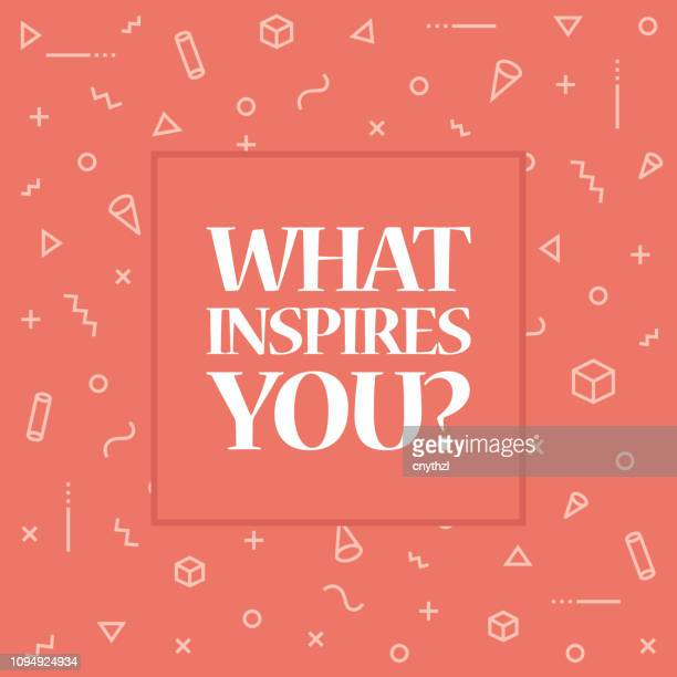what inpires you. inspiring creative motivation quote poster template. vector typography - illustration - role model stock illustrations, clip art, cartoons, & icons