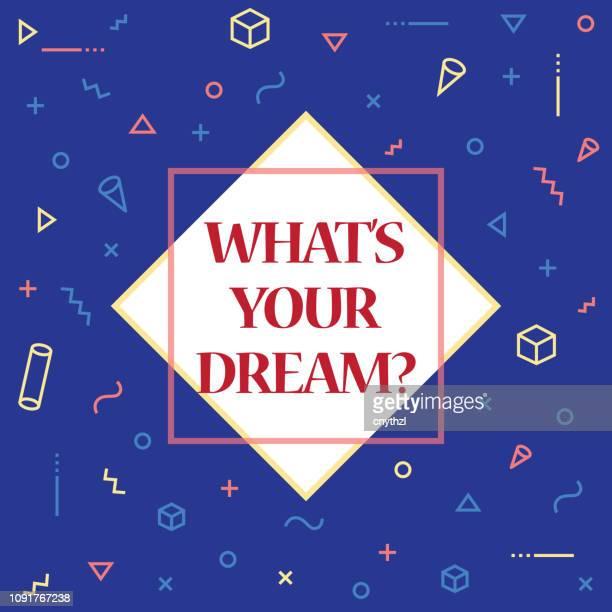 illustrazioni stock, clip art, cartoni animati e icone di tendenza di what's your dream. inspiring creative motivation quote poster template. vector typography - illustration - seguire attività che richiede movimento