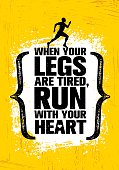 When Your Legs Are Tired, Run With Your Heart. Inspiring Half Marathon Sport Motivation Quote. Creative Workout Banner