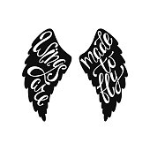 Wings are made to fly. Inspirational quote