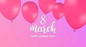 Womans Day greeting card. 8 March holiday banner. Balloons and calligraphy