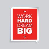 Work hard, dream big. Inspirational motivational quote