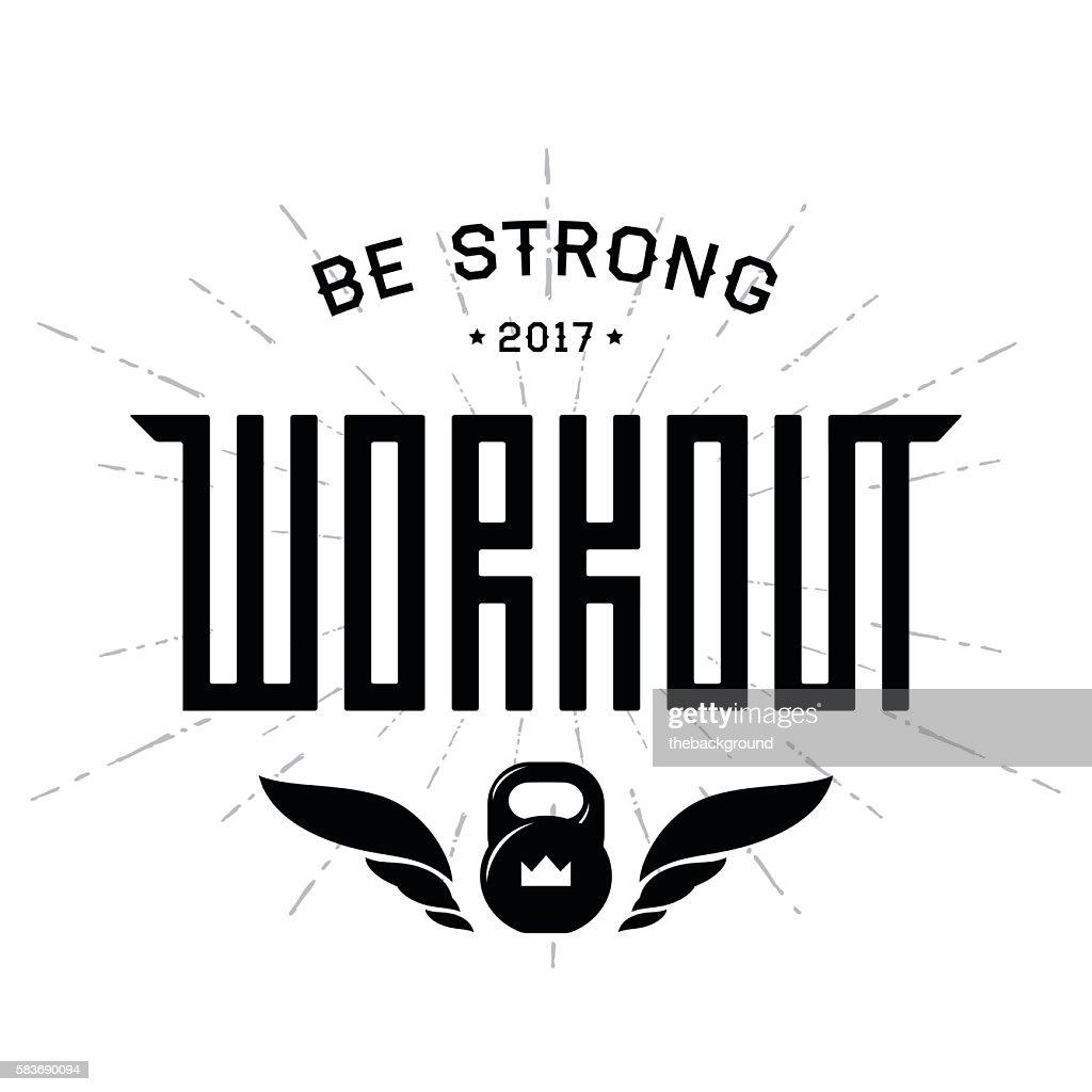 Workout emblem with original lettering and motivating slogan.