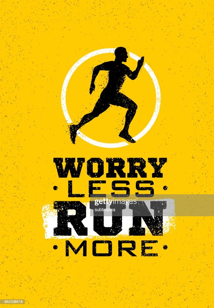 Worry Less, Run More. Creative Sport Running Motivation Quote On Grunge Rough Background. Vector Banner Concept.