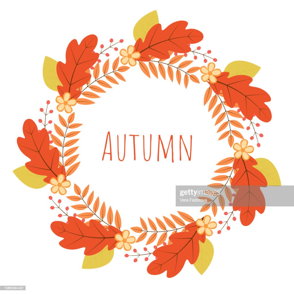 Wreath of colorful autumn leaves and flowers. Fall theme vector illustration. Thanksgiving day greeting card or invitation.