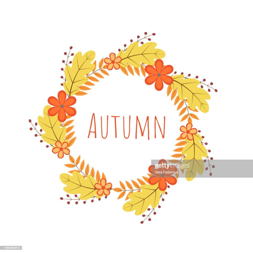 Wreath of colorful autumn leaves and flowers. Fall theme vector illustration. Thanksgiving day greeting card or invitation. Easy to edit template for your design projects.