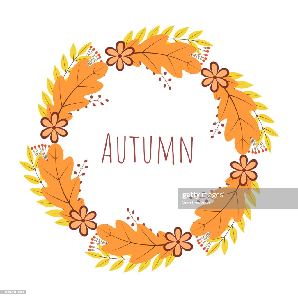 Wreath of colorful autumn leaves, berries and flowers. Fall theme vector illustration. Thanksgiving day greeting card or invitation. Easy to edit template for your design projects.