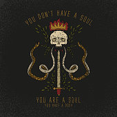 You are a soul slogan. Skull and snake with sword. Rock and roll patch. Typography graphic print, fashion drawing for t-shirts. Vector stickers,print, patches vintage