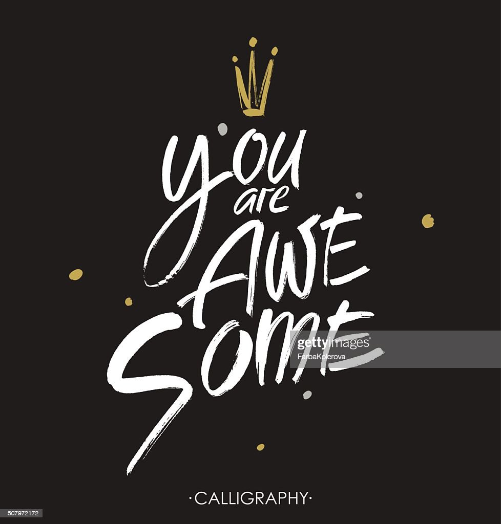 You are awesome.  Brush calligraphy. Handwritten ink lettering. Vector.