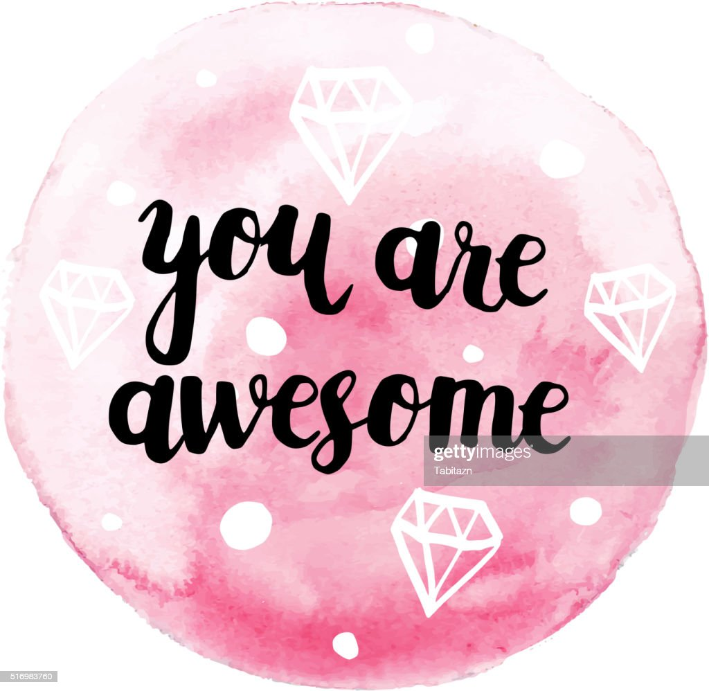 You are awesome, modern calligraphy poster, watercolor background