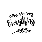 You Are My Everything - Happy Valentines day card with calligraphy text on white. Template for Greetings, Congratulations, Housewarming posters, Invitation, Photo overlay. Vector illustration