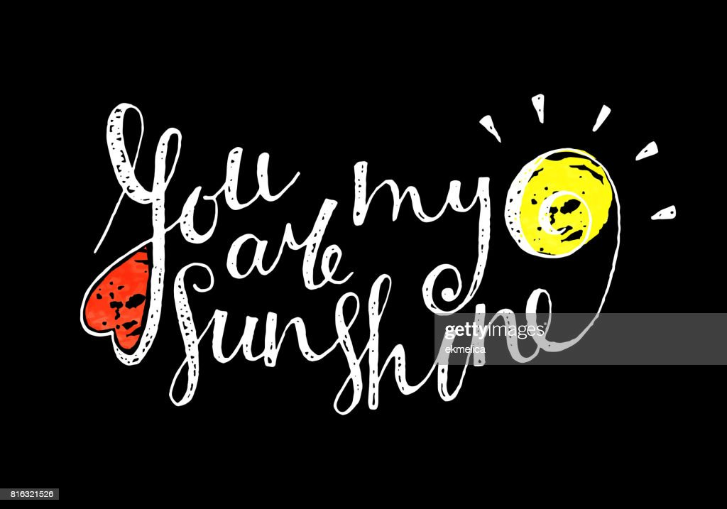 You are my sunshine inscription