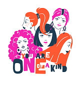 You are one of a kind. Diverse international beautiful woman faces + creative lettering quote. Feminine typography poster. Girl empowerment concept + inspirational phrase. Cutout illustration in bright colors