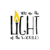You are the light of the world!