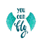 You can fly. Inspirational quote.