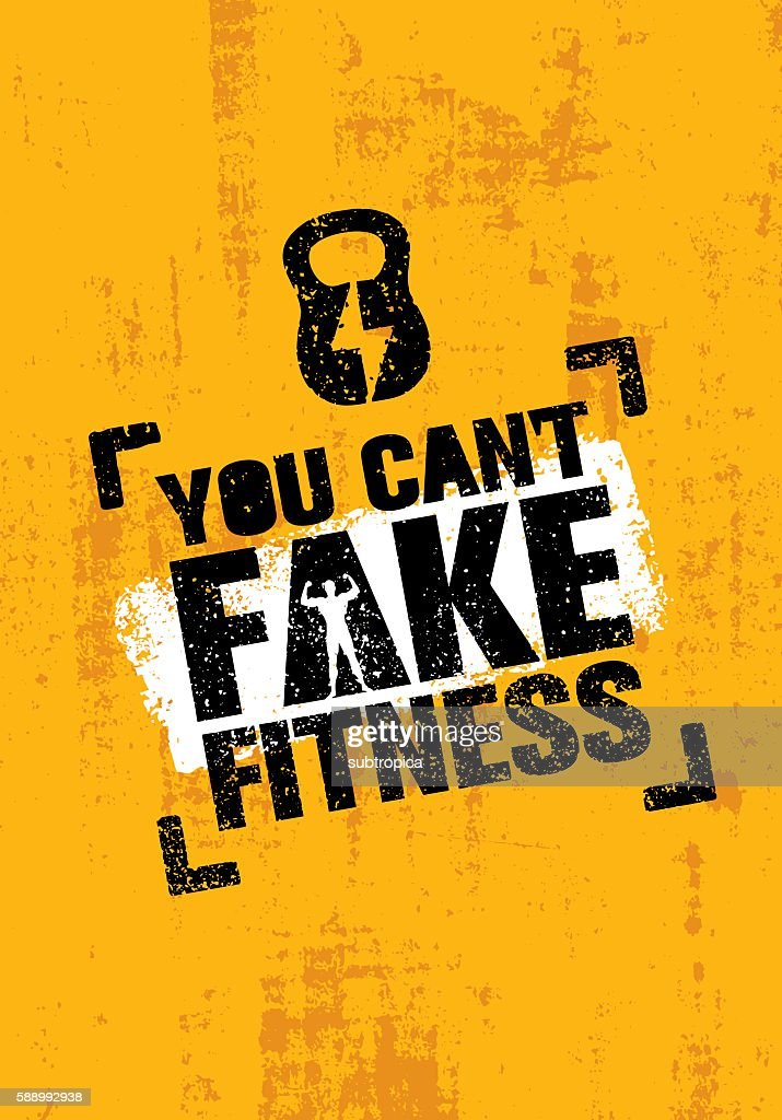 You Can't Fake Fitness. Workout Gym Motivation Sign Vector Template