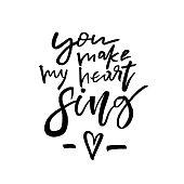 You Make My Heart Sing - Happy Valentines day card with calligraphy text on white. Template for Greetings, Congratulations, Housewarming posters, Invitation, Photo overlay. Vector illustration