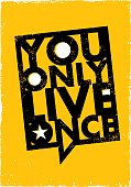 You Only Live Once. Inspiring Creative Motivation Quote About Freedom. Vector Typography Speech Bubble Banner