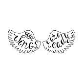 Your wings are ready. Inspirational quote