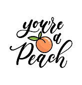 you're a peach lettering quote with cute peach. Cute hand drawn calligraphy with fruits.