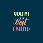 You're my Best Friend- Friendship Day lettering calligraphy phrase. Hand drawn motivation quote