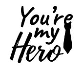 You're my Hero banner and giftcard. Father's Day Poster Sign on Background. Vector Illustration