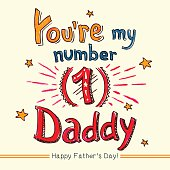 Youre my number one Daddy