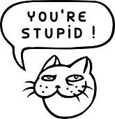 You're Stupid! Cartoon Cat Head. Speech Bubble. Vector Illustration.