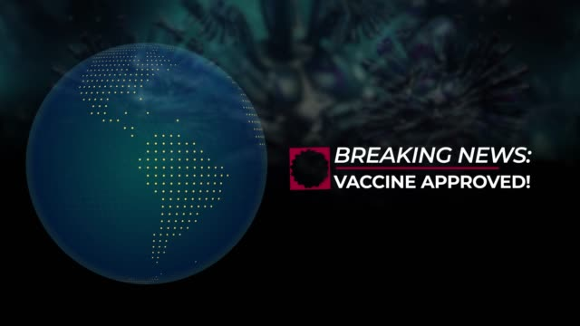 breaking news with vaccine approved title against coronavirus covid-19 background and globe - breaking news stock videos & royalty-free footage