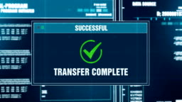 Data Transfer Progress Warning Message Transfer Complete Alert on Computer Screen Entering System Login And Password. granted System Security, Cyber Crime, Computer Hacking Concept