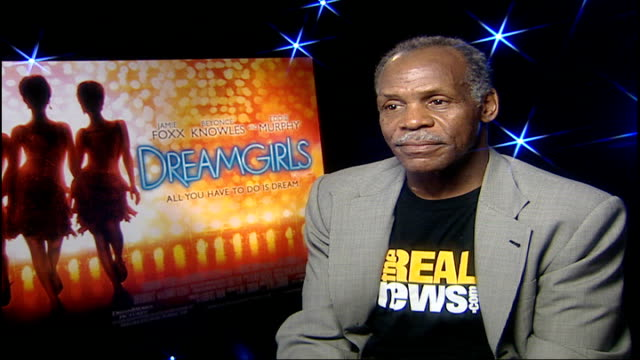 'Dreamgirls' Beyonce Knowles / Jennifer Hudson / Danny Glover interviews Reporter asking question SOT Danny Glover interview SOT On whether it's OK...