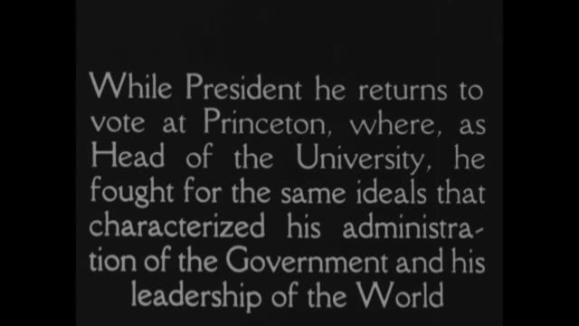[From ScrippsHoward documentary about Woodrow Wilson] Title card While President he returns to vote at Princeton where as Head of the University he...