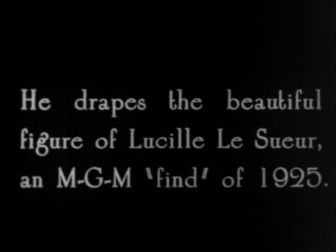"b/w 1925 slate: ""he drapes the beautiful figure of lucille le sueur, an mgm find..."" / documentary - 1925 stock videos & royalty-free footage"